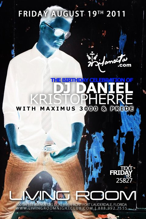 EVENTS DJ Producer Maximus 3000 Liquid Fridays Presents Guest Daniel Kristopherre Bday Living Room Nightclub Fort Laud FL 8